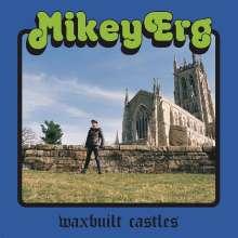 Mikey Erg: Waxbuilt Castles, LP