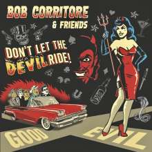 Bob Corritore: Bob Corritore & Friends: Don't Let The Devil Ride!, CD