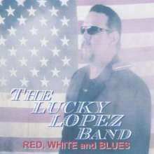 Lucky Lopez: Red White & Blues, CD