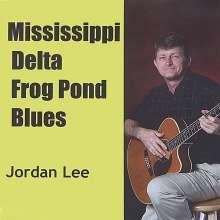 Jordan Lee: Mississippi Delta Frog Pond Bl, CD