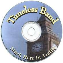 Timeless Band: Stuck Here In Traffic, CD