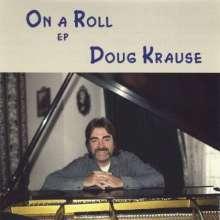 Doug Krause: On A Roll-Ep, CD