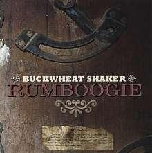 Buckwheat Shaker: Rumboogie, CD
