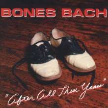 Bones Bach: After All These Years, CD