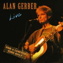 Alan Gerber: Live For A Limited Time Only, CD