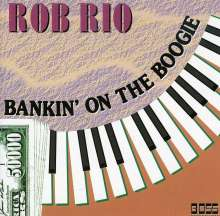 Rob Rio: Bankin On The Boogie, CD