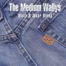 Medium Wallys: Wash & Wear Blues, CD