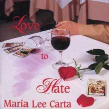 Maria Lee Carta: Love To Hate, CD