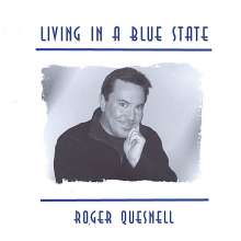 Roger Quesnell: Living In A Blue State, CD