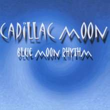 Cadillac Moon: Blue Moon Rhythm, CD