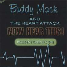 Buddy Mack & The Heart Attack: Now Hear This !, CD