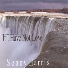 Sonny Harris: If I Have Not Love, CD