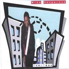 Mike Dangeroux: Downtown, CD