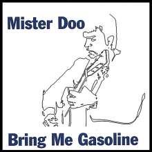 Mister Doo: Bring Me Gasoline, CD