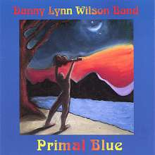 Danny Lynn Band Wilson: Primal Blue, CD