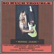 Ronno Jaxon: So Much Trouble, CD