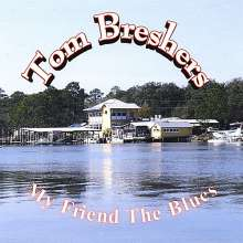 Tom Breshers: My Friend The Blues, CD