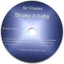 Sir Charles: Shake It Baby, CD
