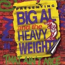 Big Al & Heavyweights: That Ain'T Nice, CD