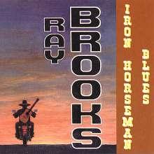 Ray Brooks: Iron Horseman Blues, CD