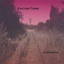 Jim O'Keeffe: Factory Town, CD