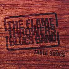 Flamethrowers Blues Band: Table Songs, CD