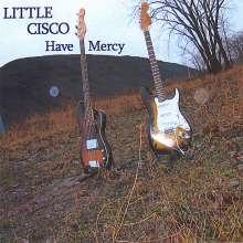 Little Cisco: Have Mercy, CD