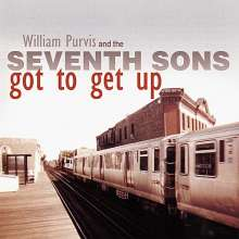 William Purvis & The Seventh: Got To Get Up, CD
