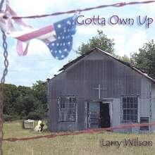 Larry Wilson: Gotta Own Up, CD