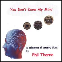 Phil Thorne: You Don't Know My Mind, CD