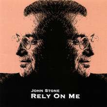 John Stone: Rely On Me, CD