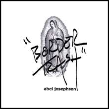 Abel Josephson: Border Trash, CD