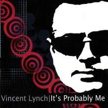 Vincent Lynch: It's Probably Me, CD