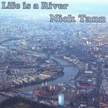 Nick Tann: Life Is A River, CD