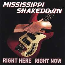 Mississippi Shakedown: Right Here Right Now, CD