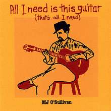 Mj O'sullivan: All I Need Is This Guitar, CD