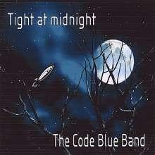Code Blue Band: Tight At Midnight, CD
