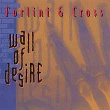Forlini & Cross: Wall Of Desire, CD