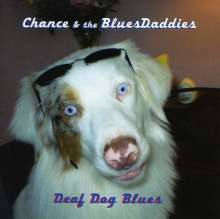 Chance & The Bluesdaddies: Deaf Dog Blues, CD