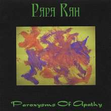Papa Rah: Paroxysms Of Apathy, CD