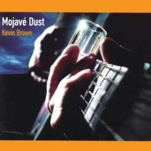 Kevin Brown: Mojave Dust, CD