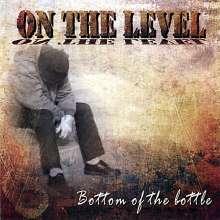 On The Level: Bottom Of The Bottle, CD