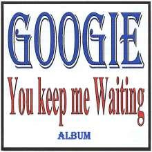 Googie: You Keep Me Waiting, CD