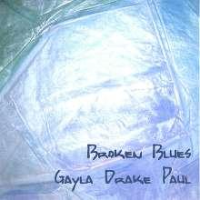 Gayla Drake Paul: Broken Blues, CD