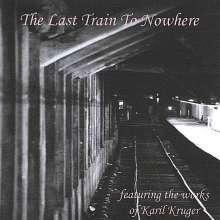 Karil Kruger: Last Train To Nowhere, CD
