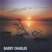 Barry Charles: Something Going On Out There, CD