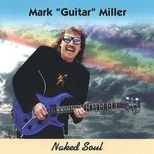 Mark Guitar Miller: Naked Soul, CD