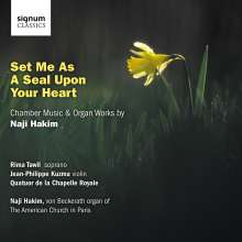 Naji Hakim (geb. 1955): Set Me As A Seal Upon Your Heart für Sopran & Orgel, CD