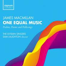 "James MacMillan (geb. 1959): Chorwerke ""One Equal Music"", CD"