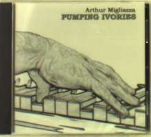 Arthur Migliazza: Pumping Ivories, CD